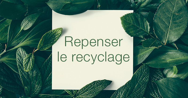 Repenser le recyclage